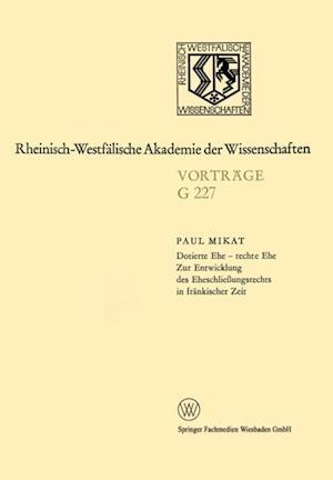 Dotierte Ehe - rechte Ehe Zur Entwicklung des Eheschlieungsrechts in frankischer Zeit af Paul Mikat