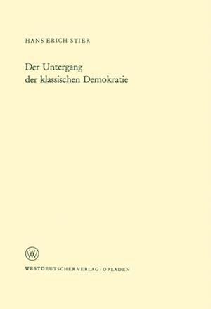 Der Untergang der klassischen Demokratie af Hans Erich Stier