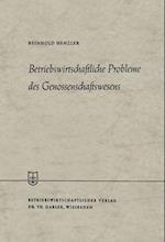 Betriebswirtschaftliche Probleme Des Genossenschaftswesens af Reinhold Henzler