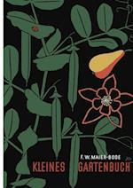 Kleines Gartenbuch af Friedrich W. Maier-Bode, Friedrich W. Maier-Bode