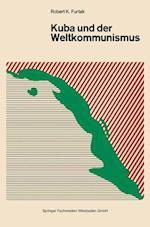 Kuba Und Der Weltkommunismus af Robert K. Furtak