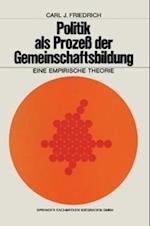Politik ALS Prozess Der Gemeinschaftsbildung af Carl J. Friedrich, Carl J. Friedrich