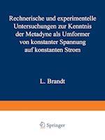 Rechnerische Und Experimentelle Untersuchungen Zur Kenntnis Der Metadyne ALS Umformer Von Konstanter Spannung Auf Konstanten Strom