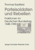 Parteisoldaten und Rebellen