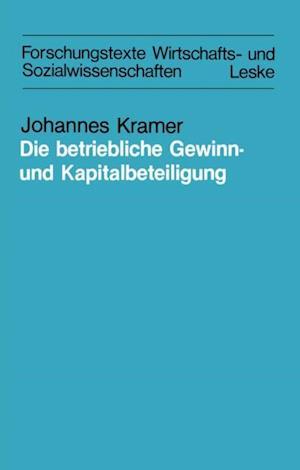 Die betriebliche Gewinn- und Kapitalbeteiligung af Johannes Kramer