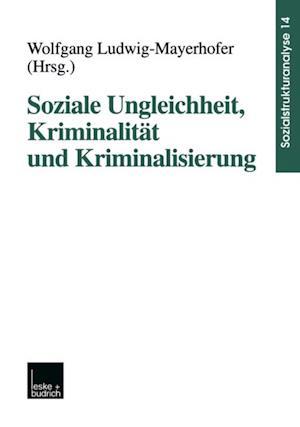 Soziale Ungleichheit, Kriminalitat und Kriminalisierung