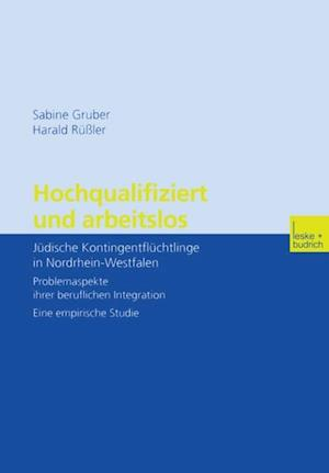 Hochqualifiziert und arbeitslos af Sabine Gruber, Harald Ruler