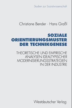 Soziale Orientierungsmuster der Technikgenese af Hans Gral