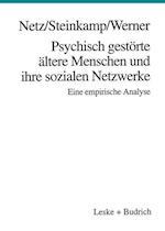 Psychisch Gestorte Altere Menschen Und Ihre Sozialen Netzwerke af Burkhard Werner, Gunther Steinkamp, Peter Netz