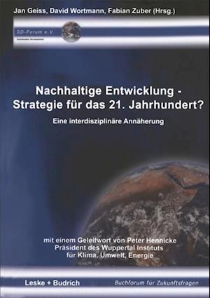 Nachhaltige Entwicklung - Strategie fur das 21. Jahrhundert?