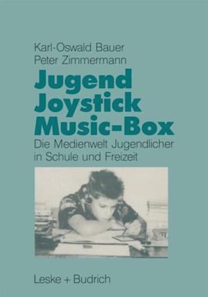 Jugend, Joystick, Musicbox af Peter Zimmermann, Karl-Oswald Bauer
