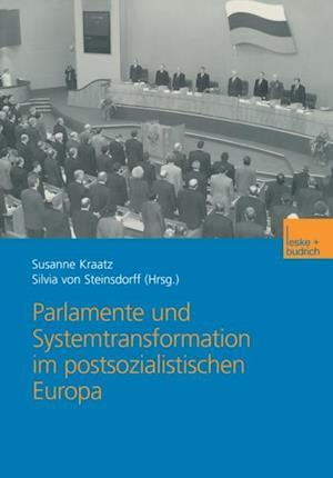 Parlamente und Systemtransformation im postsozialistischen Europa