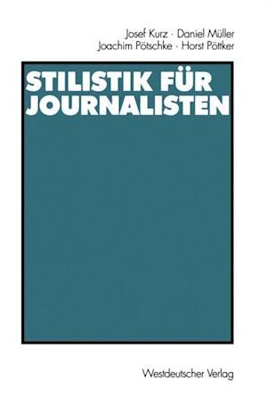 Stilistik fur Journalisten af Daniel Muller, Horst Pottker, Josef Kurz