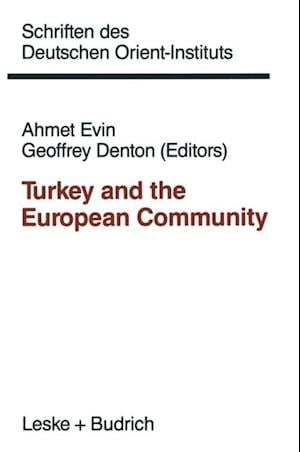 Turkey and the European Community af Geoffrey Denton, Ahmet Evin