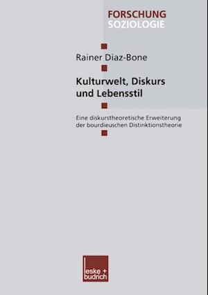 Kulturwelt,  Diskurs und Lebensstil af Rainer Diaz-Bone