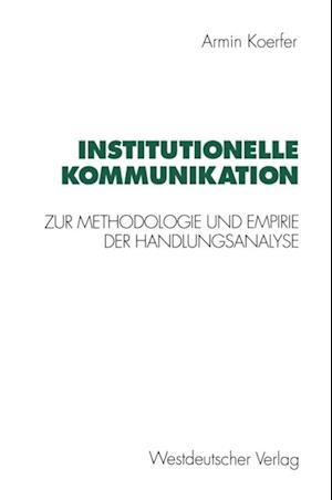 Institutionelle Kommunikation af Armin Koerfer