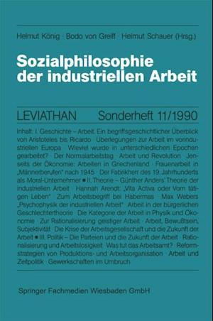 Sozialphilosophie der industriellen Arbeit af Helmut Konig, Bodo Von Greiff, Helmut Schauer