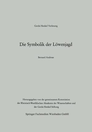 Die Symbolik der Lowenjagd af Bernard Andreae