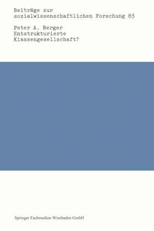 Entstrukturierte Klassengesellschaft? af Peter A. Berger