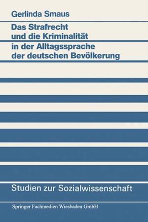 Das Strafrecht und die Kriminalitat in der Alltagssprache der deutschen Bevolkerung