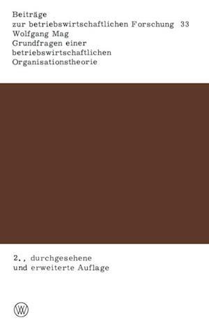 Grundfragen einer betriebswirtschaftlichen Organisationstheorie af Wolfgang Mag