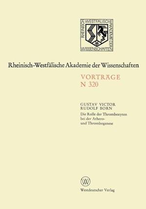 Die Rolle der Thrombozyten bei der Athero- und Thrombogenese af Gustav Born