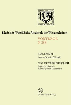 Kunststoffe in der Chirurgie. Augenoperationen in mikroskopischen Dimensionen af Karl-Gerd Meyer-Schwickerath