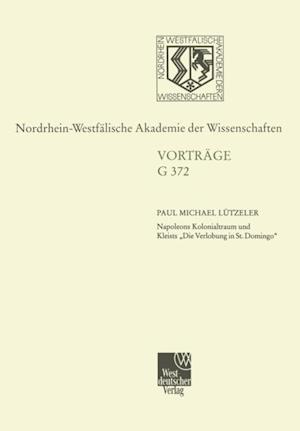 Napoleons Kolonialtraum und Kleists Die Verlobung in St. Domingo' af Paul Michael Lutzeler