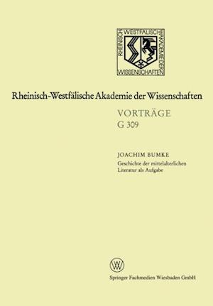 Geschichte der mittelalterlichen Literatur als Aufgabe af Joachim Joachim Bumke