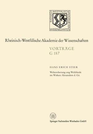 Welteroberung und Weltfriede im Wirken Alexanders d. Gr.