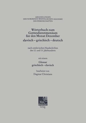 Worterbuch zum Gottesdienstmenaum fur den Monat Dezember slavisch - griechisch - deutsch af Dagmar Christians