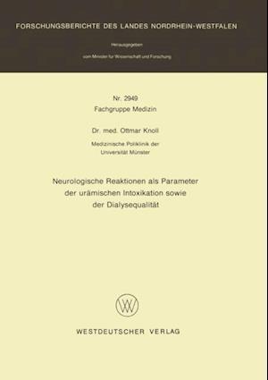 Neurologische Reaktionen als Parameter der uramischen Intoxikation sowie der Dialysequalitat af Ottmar Knoll