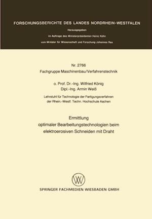 Ermittlung optimaler Bearbeitungstechnologien beim elektroerosiven Schneiden mit Draht af Wilfried Konig