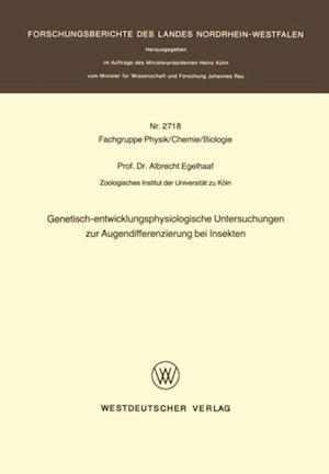 Genetisch-entwicklungsphysiologische Untersuchungen zur Augendifferenzierung bei Insekten af Albrecht Egelhaaf