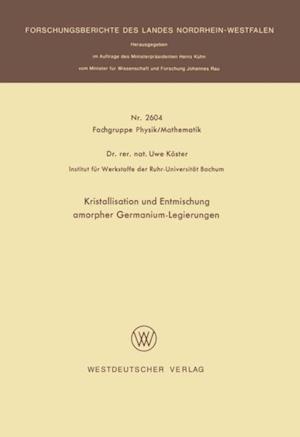 Kristallisation und Entmischung amorpher Germanium-Legierungen af Uwe Koster