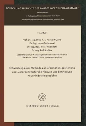 Entwicklung einer Methode zur Informationsgewinnung und -verarbeitung fur die Planung und Entwicklung neuer Industrieprodukte af Herwart Opitz