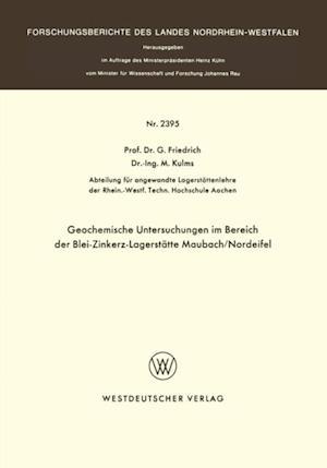 Geochemische Untersuchungen im Bereich der Blei-Zinkerz-Lagerstatte Maubach / Nordeifel af G. Friedrich