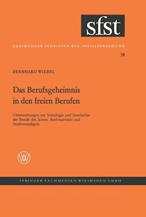Das Berufsgeheimnis in den freien Berufen af Bernhard Wiebel
