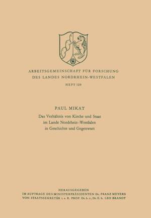 Das Verhaltnis von Kirche und Staat im Lande Nordrhein-Westfalen in Geschichte und Gegenwart af Paul Mikat