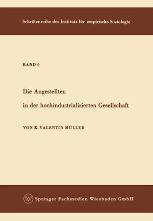 Die Angestellten in der hochindustrialisierten Gesellschaft af Karl Valentin Muller