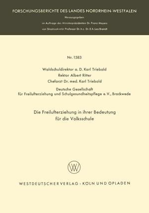 Die Freilufterziehung in ihrer Bedeutung fur die Volksschule af Karl Triebold