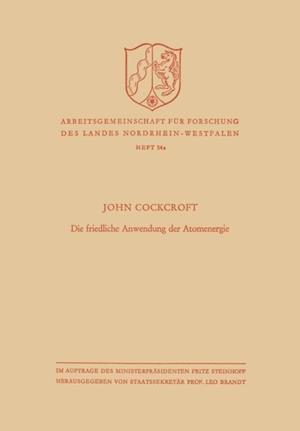 Die friedliche Anwendung der Atomenergie af John Cockcroft