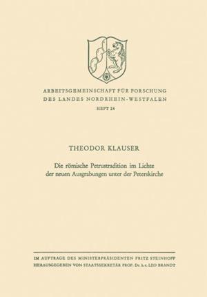 Die romische Petrustradition im Lichte der neuen Ausgrabungen unter der Peterskirche af Theodor Klauser