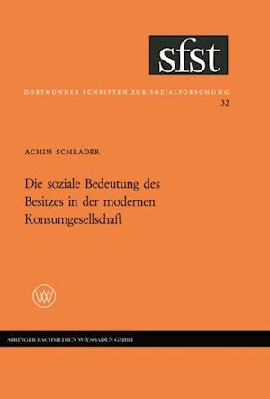 Die soziale Bedeutung des Besitzes in der modernen Konsumgesellschaft af Achim Schrader