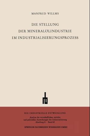 Die Stellung der Mineralolindustrie im Industrialisierungsprozess af Manfred Willms