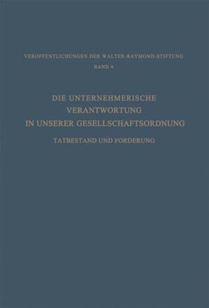 Die Unternehmerische Verantwortung in Unserer Gesellschaftsordnung af Dr. Hans Constantin Paulssen