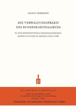 Die Verwaltungspraxis des Bundeskartellamtes af Klaus Seemann