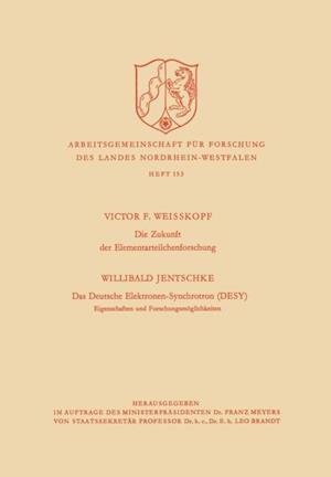 Die Zukunft der Elementarteilchenforschung. Das Deutsche Elektronen-Synchrotron (DESY) Eigenschaften und Forschungsmoglichkeiten af Victor Frederick Weisskopf
