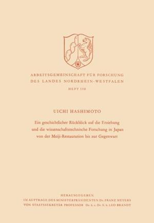 Ein geschichtlicher Ruckblick auf die Erziehung und die wissenschaftstechnische Forschung in Japan von der Meiji-Restauration bis zur Gegenwart af Uichi Hashimoto