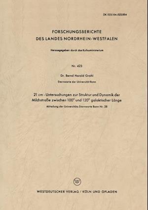 21 cm - Untersuchungen zur Struktur und Dynamik der Milchstrae zwischen 100(deg) und 120(deg) galaktischer Lange af Bernd-Harald Grahl